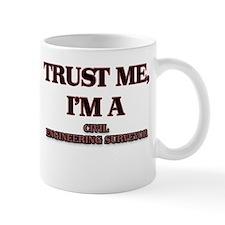 Trust Me, I'm a Civil Engineering Surveyor Mugs