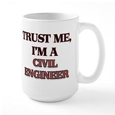 Trust Me, I'm a Civil Engineer Mugs