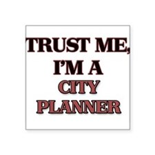 Trust Me, I'm a City Planner Sticker