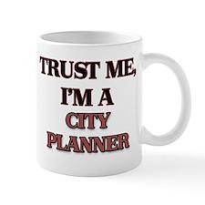 Trust Me, I'm a City Planner Mugs