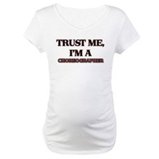 Trust Me, I'm a Choreographer Shirt