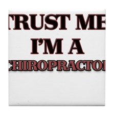 Trust Me, I'm a Chiropractor Tile Coaster