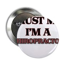 """Trust Me, I'm a Chiropractor 2.25"""" Button"""