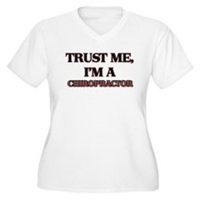 Trust Me, I'm a Chiropractor Plus Size T-Shirt