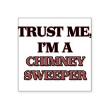 Trust Me, I'm a Chimney Sweeper Sticker