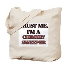 Trust Me, I'm a Chimney Sweeper Tote Bag