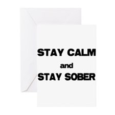 Stay Calm Stay Sober Greeting Cards