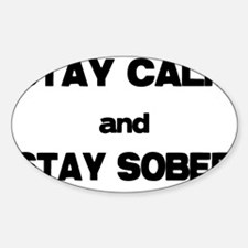 Stay Calm Stay Sober Decal