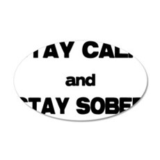 Stay Calm Stay Sober Wall Decal