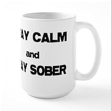 Stay Calm Stay Sober Mugs