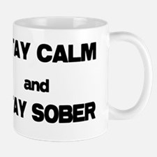 Stay Calm Stay Sober Mugs