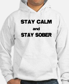 Stay Calm Stay Sober Hoodie