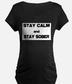 Stay Calm Stay Sober Maternity T-Shirt