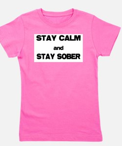 Stay Calm Stay Sober Girl's Tee