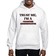 Trust Me, I'm a Charities Administrator Hoodie