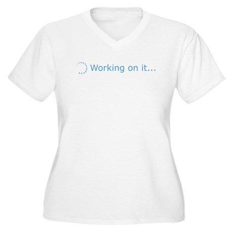 Working on it... Plus Size T-Shirt
