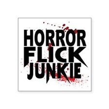 "Horror Flick Junkie Square Sticker 3"" x 3"""
