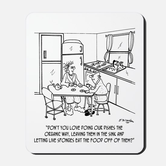 Doing Dishes the Organic Way Mousepad