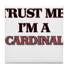 Trust Me, I'm a Cardinal Tile Coaster