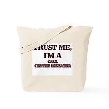 Trust Me, I'm a Call Center Manager Tote Bag