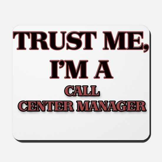 Trust Me, I'm a Call Center Manager Mousepad