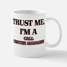 Trust Me, I'm a Call Center Manager Mugs