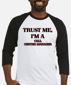 Trust Me, I'm a Call Center Manager Baseball Jerse