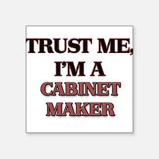 Trust Me, I'm a Cabinet Maker Sticker