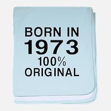 Born In 1973 baby blanket