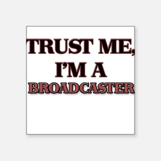 Trust Me, I'm a Broadcaster Sticker