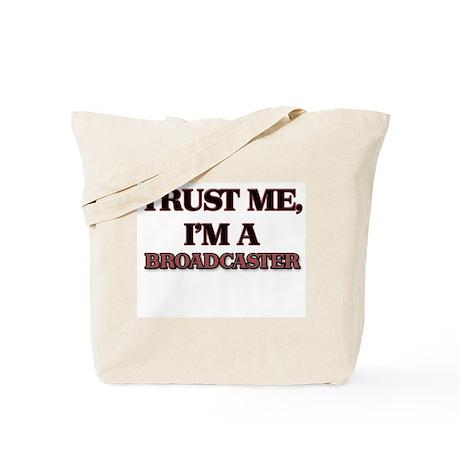 Trust Me, I'm a Broadcaster Tote Bag