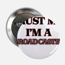 "Trust Me, I'm a Broadcaster 2.25"" Button"