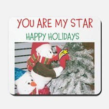 YOU ARE MY STAR. HAPPY HOLIDAYS. Mousepad