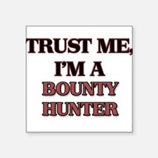 Trust Me, I'm a Bounty Hunter Sticker
