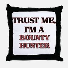 Trust Me, I'm a Bounty Hunter Throw Pillow