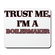 Trust Me, I'm a Boilermaker Mousepad