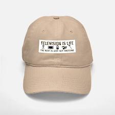 Television is Life Baseball Baseball Cap
