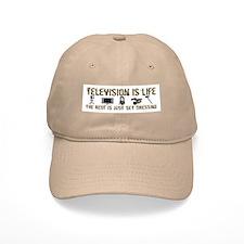 Television is Life Baseball Cap