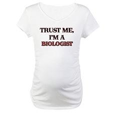 Trust Me, I'm a Biologist Shirt