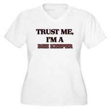 Trust Me, I'm a Bee Keeper Plus Size T-Shirt