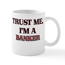 Trust Me, I'm a Banker Mugs