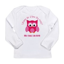 Who? My big cousin! Long Sleeve Infant T-Shirt