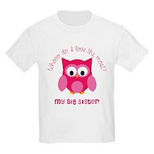 Who? My big sister! T-Shirt