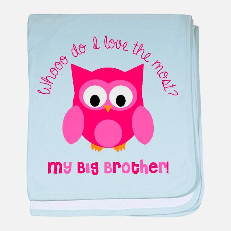 Who? My Big brother! baby blanket