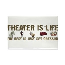 Theater is Life Rectangle Magnet