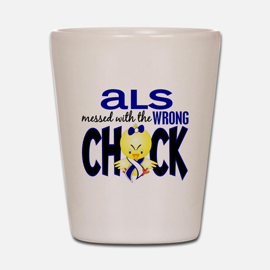 ALS Messed With Wrong Chick Shot Glass