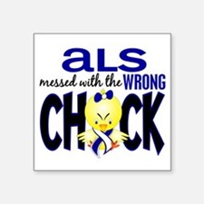 "ALS Messed With Wrong Chick Square Sticker 3"" x 3"""