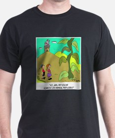 Jack and The Bean Stalk Use Fertilizer T-Shirt