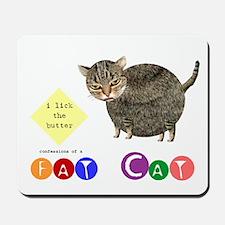 Fat Cat licks the butter Mousepad