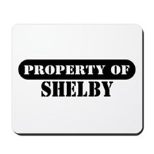Property of Shelby Mousepad